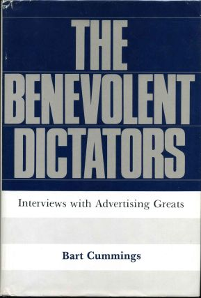 The Benevolent Dictators: Interviews With Advertising Greats. Signed and inscribed by Bart...