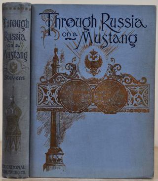 THROUGH RUSSIA ON A MUSTANG. Thomas Stevens