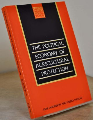 The Political Economy of Agricultural Protection: East Asia in International Perspective. Signed by T. W. Schultz. With a note signed by Kym Anderson. Kym Anderson, Yujiro Hayami, Aurelia George, T. W. Schultz.