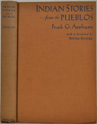INDIAN STORIES from the Pueblos. Frank G. Applegate