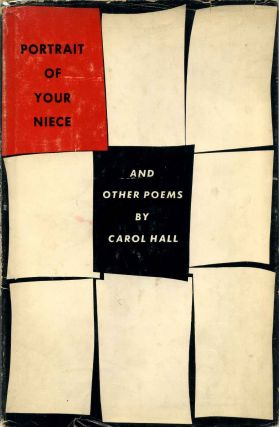 PORTRAIT OF YOUR NIECE and Other Poems. Carol Hall