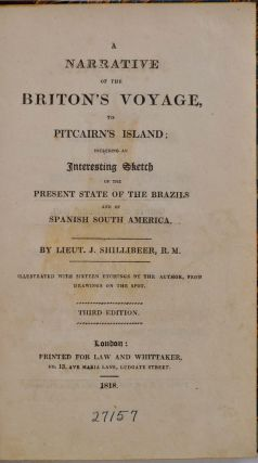 A NARRATIVE OF THE BRITON'S VOYAGE TO PITCAIRN'S ISLAND; Including an Interesting Sketch of the Present State of the Brazils and of Spanish South America.