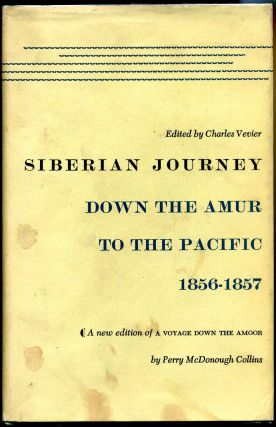 SIBERIAN JOURNEY Down the Amur to the Pacific 1856-1857. A New Edition of Down the Amoor. Signed...