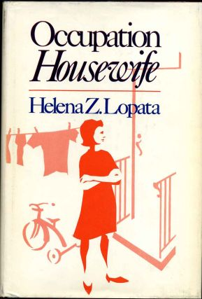 OCCUPATION HOUSEWIFE. Signed by the author. Helena Znaniecka Lopata