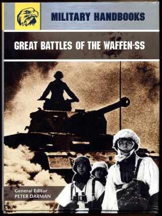 GREAT BATTLES OF THE WAFFEN-SS. Peter Darman.