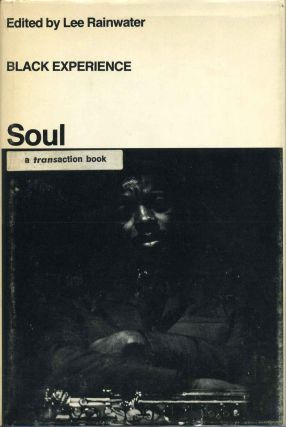 SOUL. Lee Rainwater, Ulf Hannerz, John Horton, Thomas Kochman, John Howard, David Wellman,...