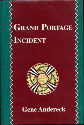 GRAND PORTAGE INCIDENT. Signed by the author. Gene Andereck
