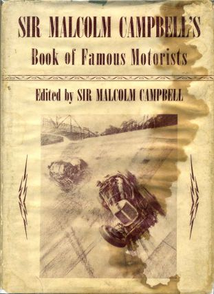 SIR MALCOLM CAMPBELL'S BOOK OF FAMOUS MOTORISTS. R. S. Lyons, Malcolm Campbell