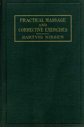 PRACTICAL MASSAGE AND CORRECTIVE EXERCISES with Applied Anatomy. Fifth Edition. Hartvig Nissen