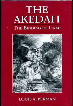 The Akedah: The Binding of Isaac. Louis A. Berman.
