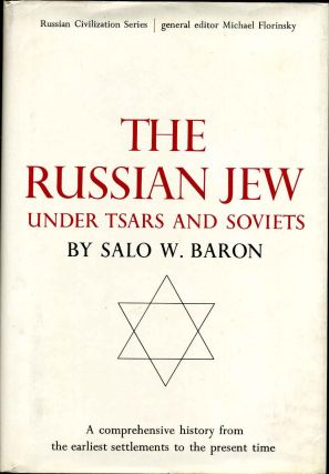 THE RUSSIAN JEW under Tsars and Soviets. Salo W. Baron.