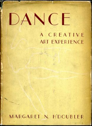 DANCE. A Creative Art Experience. With Dance Sketches by Wayne LM. Claxton. Margaret N....