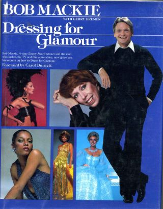 DRESSING FOR GLAMOUR. Signed by the author. Bob Mackie, Gerry Bremer.