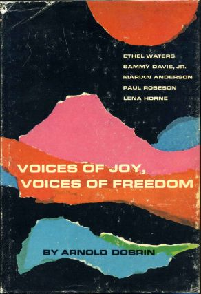 Voices of Joy, Voices of Freedom: Ethel Waters, Sammy Davis Jr., Marian Anderson, Paul Robeson,...