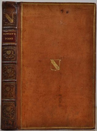 POEMS, SUPPOSED TO HAVE BEEN WRITTEN AT BRISTOL, BY THOMAS ROWLEY, and Others, in the Fifteenth...