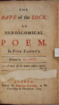 THE RAPE OF THE LOCK, An Heroi-Comical Poem. In Five Cantos. Written by Mr. Pope.