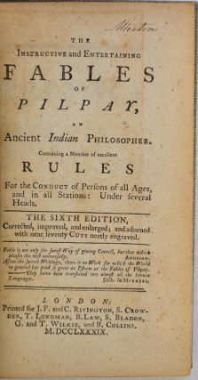 THE INSTRUCTIVE AND ENTERTAINING FABLES OF PILPAY, An Ancient Indian Philosopher. Containing a...