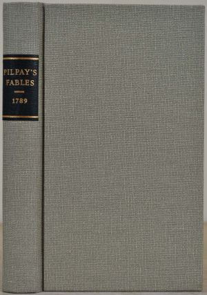 THE INSTRUCTIVE AND ENTERTAINING FABLES OF PILPAY, An Ancient Indian Philosopher. Containing a Number of Excellent Rules for the Conduct of Persons of all Ages, and in all Stations: Under several Heads. The Sixth Edition. Corrected, improved, and enlarged