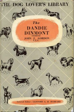 THE DANDIE DINMONT TERRIER HANDBOOK. Giving the Origin and History of the Breed, Its Show Career,...