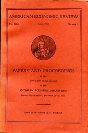 The American Economic Review. Vol. XLII. May, 1952. Number 2. American Economic Association.