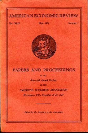 The American Economic Review. Vol. XLIV. May, 1954. Number 2. American Economic Association.