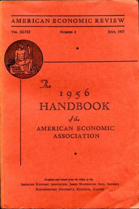 The American Economic Review. Vol. XLVII. No. 4. July, 1957. Handbook of the American Economic...