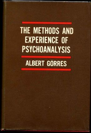 THE METHODS AND EXPERIENCE OF PSYCHOANALYSIS. Albert Gorres