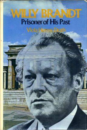 Willy Brandt, Prisoner of His Past. Signed and inscribed by the author. Viola Herms Drath