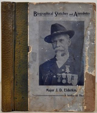Biographical Sketches and Anecdotes of A Soldier of Three Wars as Written by Himself. The...