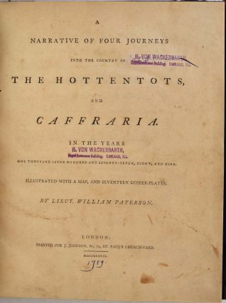 A NARRATIVE OF FOUR JOURNEYS INTO THE COUNTRY OF THE HOTTENTOTS AND CAFFRARIA in the Years 1777,...