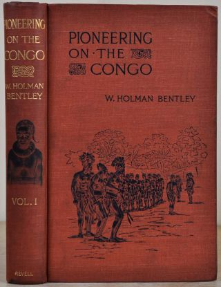 PIONEERING ON THE CONGO. Volume I only. W. Holman Bentley