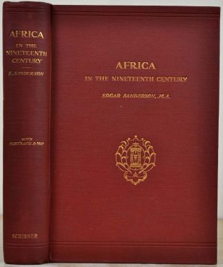 AFRICA IN THE NINETEENTH CENTURY. Edgar Sanderson