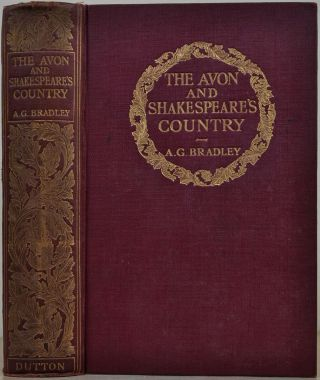 THE AVON AND SHAKESPEARE'S COUNTRY. A. G. Bradley
