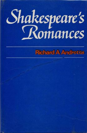 Shakespeare's Romances. Richard A. Andretta