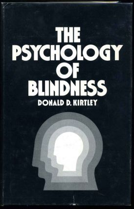 The Psychology of Blindness. Donald D. Kirtley