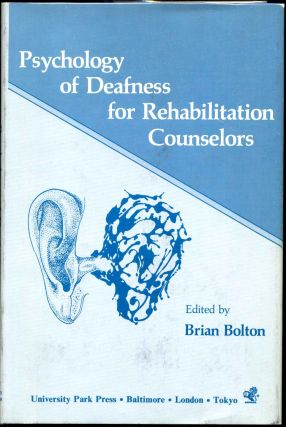 Psychology of Deafness for Rehabilitation Counselors. Brian Bolton
