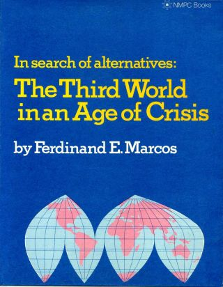 IN SEARCH OF ALTERNATIVES: The Third World in an Age of Crisis. Ferdinand E. Marcos