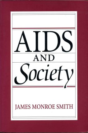 AIDS and Society. Signed and inscribed by James Monroe Smith. James Monroe Smith.