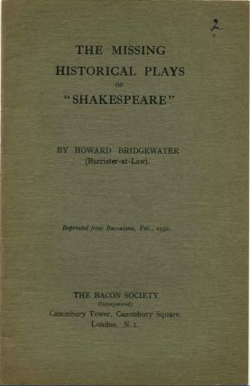 THE MISSING HISTORICAL PLAYS OF SHAKESPEARE. Howard Bridgewater