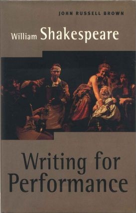 William Shakespeare: Writing for Performance. John Russell Brown