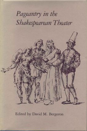 Pageantry in the Shakespearean Theater. David M. Bergeron