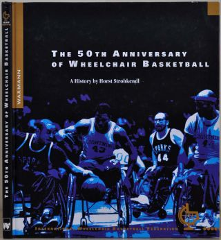 THE 50TH ANNIVERSARY OF WHEELCHAIR BASKETBALL. Horst Strohkendl