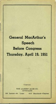 GENERAL MACARTHUR'S SPEECH BEFORE CONGRESS THURSDAY, APRIL 19, 1951. General Douglas Macarthur