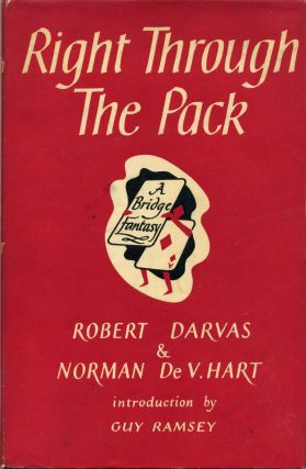 RIGHT THROUGH THE PACK. A Bridge Fantasy. Robert Darvas, Norman de V. Hart, Guy Ramsey