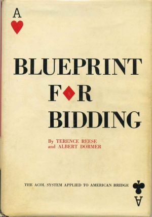 BLUEPRINT FOR BIDDING. The ACOL System Applied to American Bridge. Terence Reese, Albert Dormer