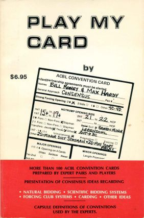 PLAY MY CARD. Bill Roney, Max Hardy