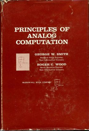 PRINCIPLES OF ANALOG COMPUTATION. George W. Smith, Roger C. Wood