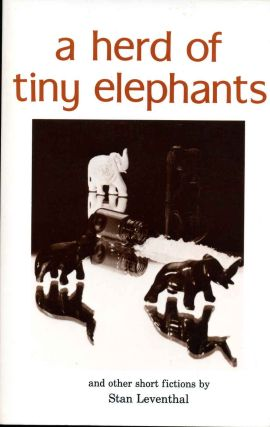 A Herd of Tiny Elephants and Other Short Fictions. Stan Leventhal