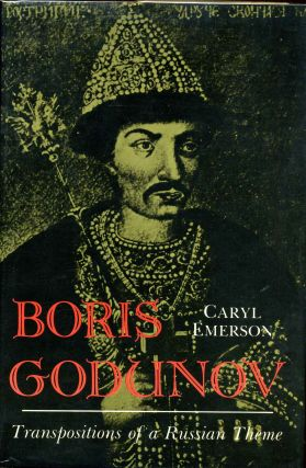 Boris Godunov: Transpositions of a Russian Theme. Caryl Emerson