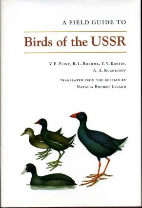 A Field Guide to Birds of the USSR: Including Eastern Europe and Central Asia. V. E. Flint, R. L....